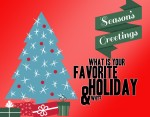 My Favorite Holiday & Why?