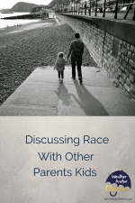 Should You Talk About Race With Other Parents' Kids?