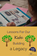 Lessons for Our Kids: Why is it Important to Build A Legacy?