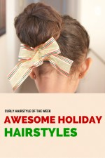 Curly Hairstyle of the Week: Holiday Hairstyles for Naturally Curly Hair