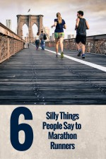 6 Silly Things People Say to Marathon Runners