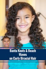 Bantu Knots and Beach Waves on Curly Biracial Hair