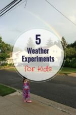 5 Weather Science Experiments for Kids